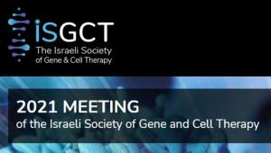 The Israeli Society of Gene and Cell Therapy Virtual Conference - February 11, 2021
