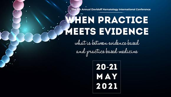 When Practice Meets Evidence - The 5th Annual Davidoff Hematology International Conference